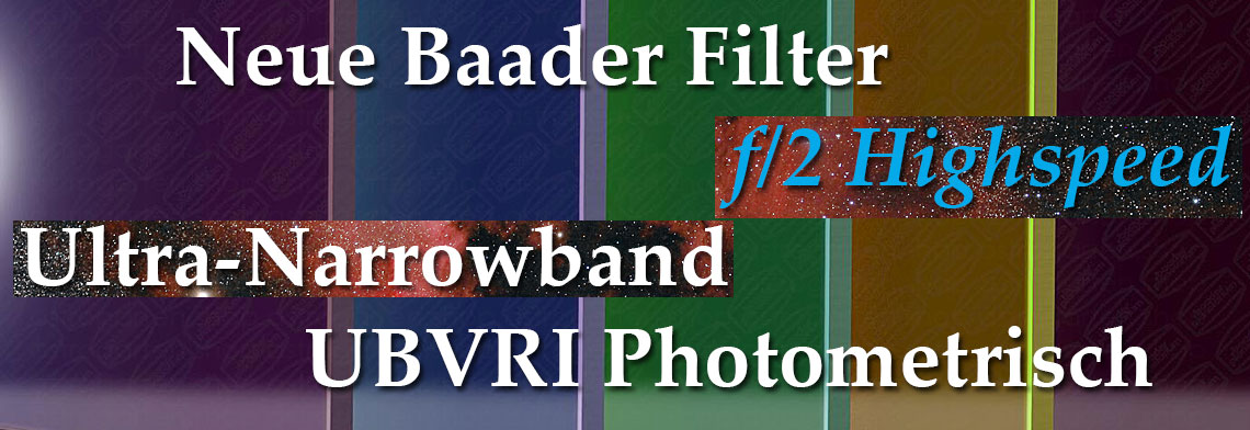 Neue Baader Filter: f/2 Highspeed, Ultra Narrowband & UBVRI